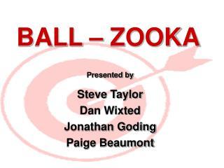 BALL � ZOOKA