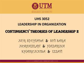 UHS 3052 LEADERSHIP IN ORGANIZATION Contingency theories of leadership 2