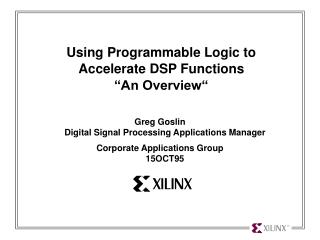 "Using Programmable Logic to Accelerate DSP Functions ""An Overview"""