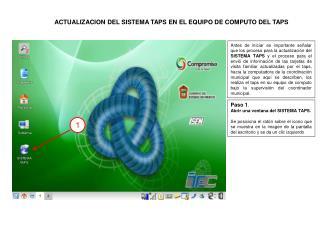 ACTUALIZACION DEL SISTEMA TAPS EN EL EQUIPO DE COMPUTO DEL TAPS