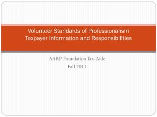 Volunteer Standards of Professionalism Taxpayer Information and Responsibilities