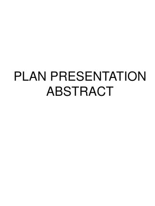 PLAN PRESENTATION ABSTRACT