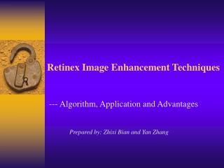 Retinex Image Enhancement Techniques