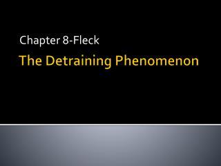 The  Detraining Phenomenon
