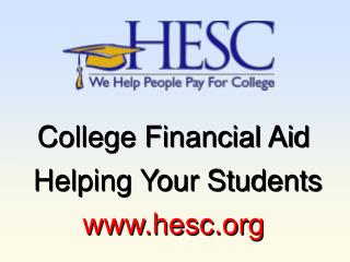 College Financial Aid   Helping Your Students  hesc