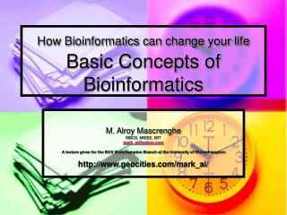 How Bioinformatics can change your life Basic Concepts of Bioinformatics
