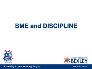 BME  and DISCIPLINE