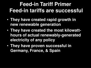 Feed-in Tariff Primer  Feed-in tariffs are successful
