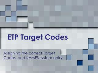 ETP Target Codes