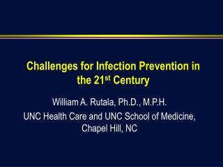 Challenges for Infection Prevention in  the 21st Century