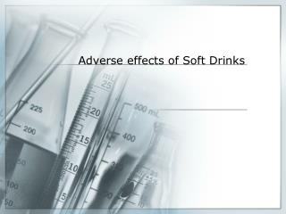 Adverse effects of Soft Drinks