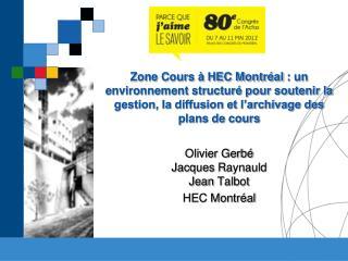 Olivier Gerbé Jacques  Raynauld Jean  Talbot HEC Montréal