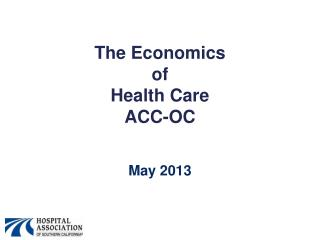 The Economics  of  Health Care ACC-OC