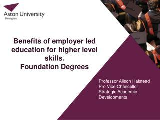 Professor Alison Halstead Pro Vice Chancellor Strategic Academic Developments