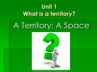 Unit 1 What is a territory?