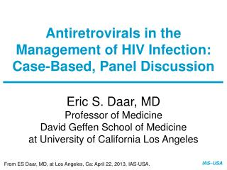 Antiretrovirals  in the Management of HIV Infection: Case-Based, Panel Discussion