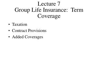 Lecture 7 Group Life Insurance:  Term Coverage