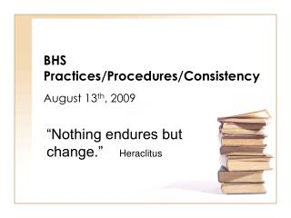 BHS Practices/Procedures/Consistency