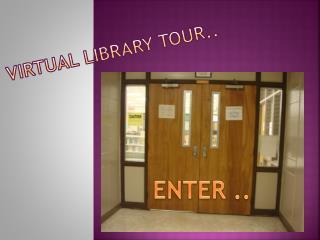 Virtual Library Tour..
