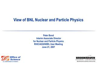 View of BNL Nuclear and Particle Physics