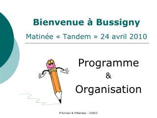 Bienvenue à Bussigny Matinée «Tandem» 24 avril 2010