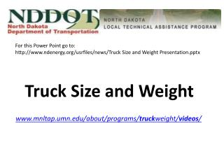 Truck Size and Weight mnltap.umn/about/programs/ truck weight/ videos /