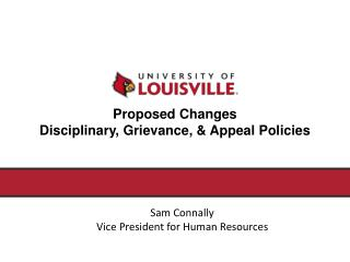 Proposed Changes  Disciplinary, Grievance, & Appeal Policies