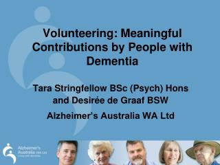Volunteering: Meaningful Contributions by People with Dementia