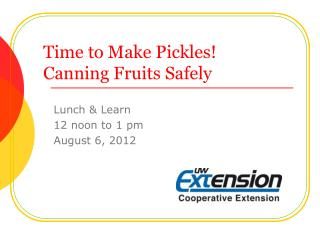 Time to Make Pickles! Canning Fruits Safely