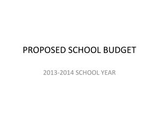 PROPOSED SCHOOL BUDGET