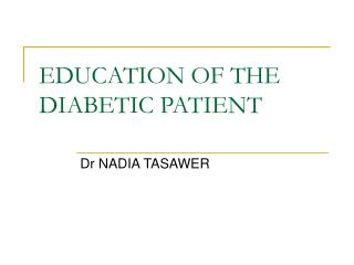 EDUCATION OF THE DIABETIC PATIENT