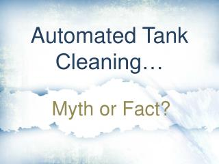 Automated Tank Cleaning…