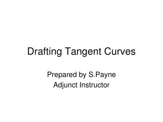 Drafting Tangent Curves