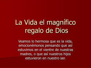 La Vida el magn ífico  regalo de Dios