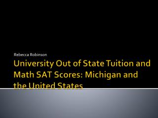 University Out of State Tuition and Math SAT Scores: Michigan and the United States