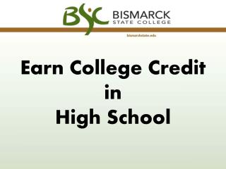 Earn College Credit in  High School