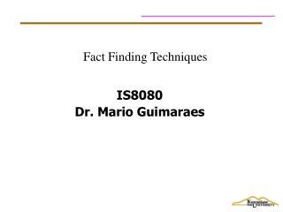 IS8080 Dr. Mario Guimaraes