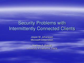 Security Problems with Intermittently Connected Clients