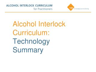 Alcohol Interlock Curriculum: Technology Summary