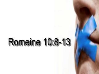 Romeine 10:8-13
