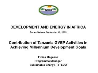 DEVELOPMENT AND ENERGY IN AFRICA Dar es Salaam, September 12, 2005