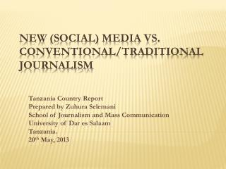 New (Social) media Vs.  Conventional/Traditional journalism