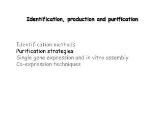Identification, production and purification