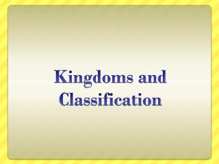 Kingdoms and Classification