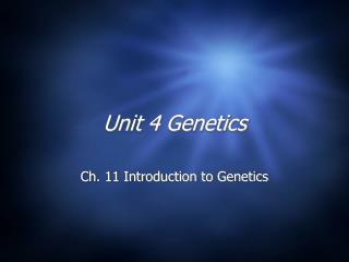 Unit 4 Genetics