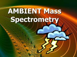 AMBIENT Mass Spectrometry