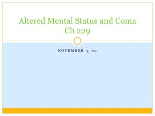 Altered Mental Status and Coma Ch 229