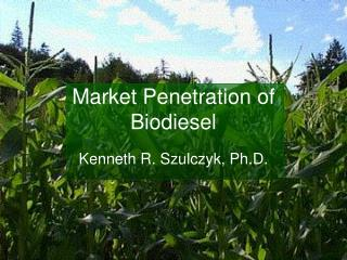Market Penetration of Biodiesel