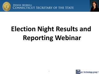 Election Night Results and Reporting Webinar
