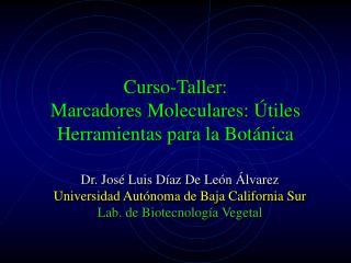 Curso-Taller :  Marcadores Moleculares: Útiles Herramientas para la Botánica